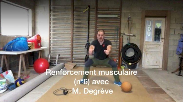 Renforcement musculaire avec M. Degrève : Lundi 30 niveau 6